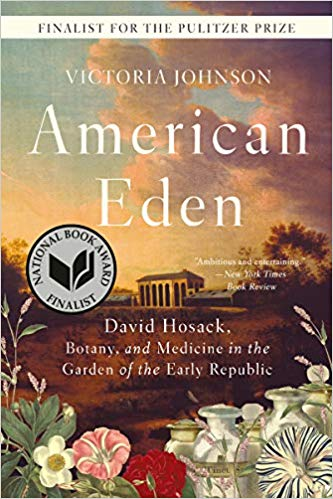 American Eden David Hosack, Botany, and Medicine in the Garden of the Early Republic的相關圖片