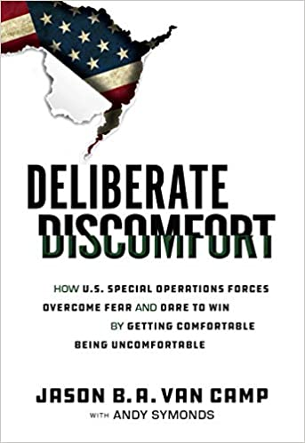 Deliberate Discomfort: How U.S. Special Operations Forces Overcome Fear and Dare to Win by Getting Comfortable Being Uncomfortable的相關圖片