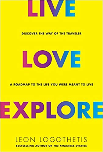 Live, Love, Explore: Discover the Way of the Traveler a Roadmap to the Life You Were Meant to Live的相關圖片