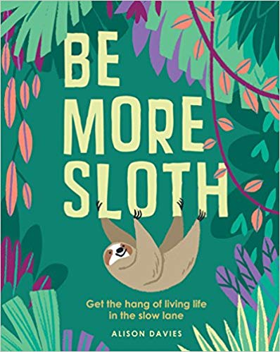Be More Sloth: Get the Hang of Living Life in the Slow Lane的相關圖片